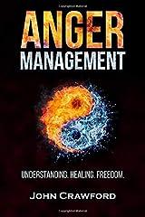 Anger Management: Understanding. Healing. Freedom. Paperback
