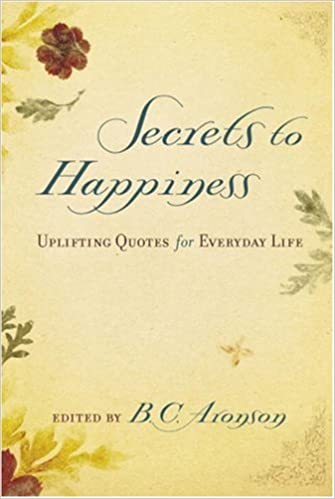 Secrets to Happiness: Uplifting Quotes for Everyday Life ...