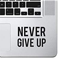 """Never Give Up Sticker Decal MacBook Pro Air 13"""" 15"""" 17"""" Keyboard Keypad Mousepad Trackpad Laptop Retro Vintage Motivational Text Quote Laptop Sticker iPad Sticker Inspirational Sticker"""
