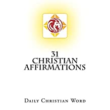 31 Christian Affirmations: Daily Christian Word