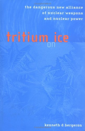 Tritium on Ice: The Dangerous New Alliance of Nuclear Weapons and Nuclear Power (MIT Press)