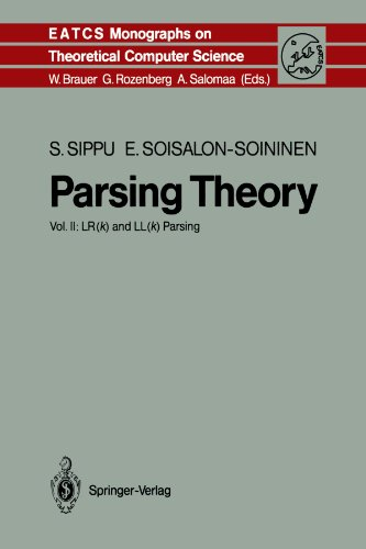Parsing Theory: Volume II LR(k) and LL(k) Parsing (Monographs in Theoretical Computer Science. An EATCS Series) by Springer
