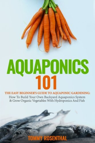 Pdf Epub Download Aquaponics 101 The Easy Beginner S Guide To