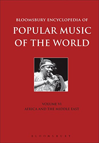 Bloomsbury Encyclopedia of Popular Music of the World, Volume 6: Locations - Africa and the Middle East by Bloomsbury Academic
