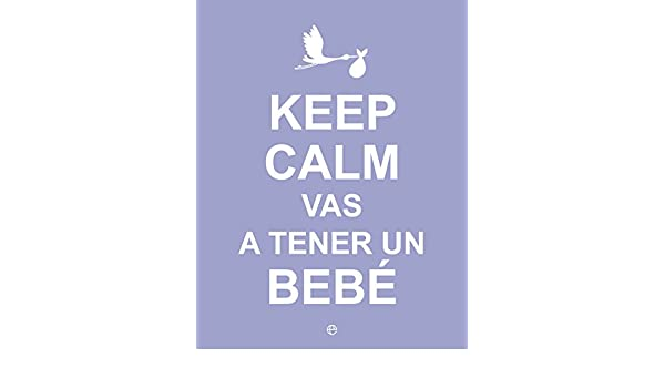 KEEP CALM VAS A TENER UN BEBE -LA ESFERA: Sin_dato: 9788490602416: Amazon.com: Books