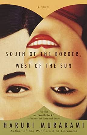 962594cb1f South of the Border, West of the Sun: A Novel (Vintage International)