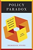 Policy Paradox: The Art of Political Decision Making (Third Edition) (Edition Third Edition) by Stone, Deborah [Paperback(2011£©]