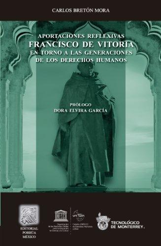 Aportaciones reflexivas de Francisco de Vitoria: En torno a las generaciones de los derechos humanos