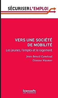 Vers une société de mobilité. Les jeunes, l'emploi et le logement par Jean-Benoit Eyméoud