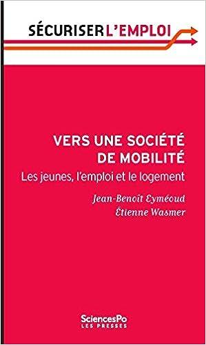 Livre en téléchargement e gratuit Vers une société de mobilité. Les jeunes, l'emploi et le logement PDF DJVU FB2