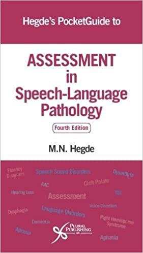 Hegde's PocketGuide to Assessment in Speech-Language Pathology, Fourth Edition
