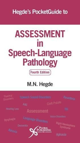 Hegde's PocketGuide to Assessment in Speech-Language Pathology, Fourth Edition by Plural Publishing