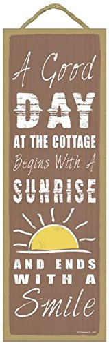 SJT ENTERPRISES, INC. A Good Day at The Cottage Begins with a Sunrise and Ends with a Smile (Sun Image) Primitive Wood Plaque - 5 x 15 inch Size (SJT02632)