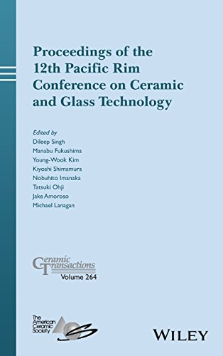 Proceedings of the 12th Pacific Rim Conference on Ceramic and Glass Technology; Ceramic Transactions, Volume 264 (Ceramic Transactions Series)