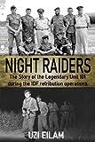 Night Raiders: The Story of the Legendary Unit 101
