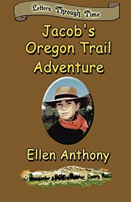 Jacob's Oregon Trail Adventure: Letters Through Time