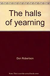 The halls of yearning: An indictment of formal education, a manifesto of student liberation (Canfield colophon books, CN 501)
