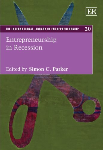 Entrepreneurship in Recession (The International Library of Entrepreneurship Series)