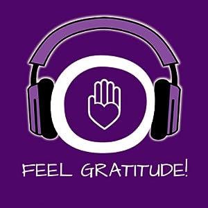 Feel Gratitude! Dankbarkeit empfinden mit Hypnose Hörbuch