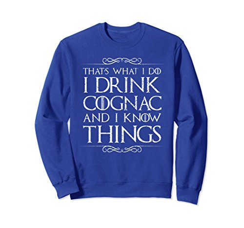 Unisex I Drink Cognac and I Know Things Sweater