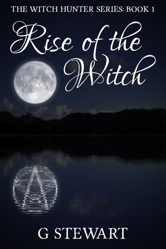 Rise of the Witch (The Witch Hunter Series: Book 1) Introductory Price -