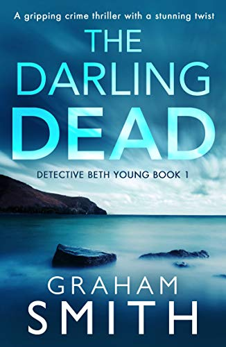 The Darling Dead: A gripping crime thriller with a stunning twist (English Edition)