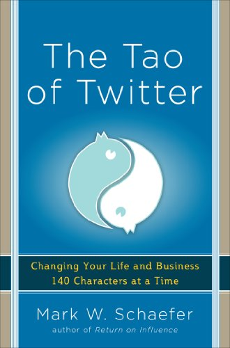 the-tao-of-twitter-changing-your-life-and-business-140-characters-at-a-time