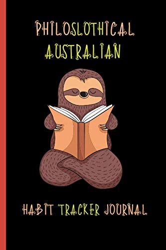 Philoslothical Australian Habit Tracker Journal: Weekly Planner for Building Positive Life Habits ()