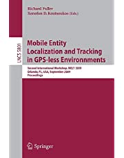 Mobile Entity Localization and Tracking in GPS-less Environnments: Second International Workshop, MELT 2009, Orlando, FL, USA, September 30, 2009, Proceedings (Volume 5801)