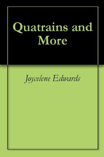 Quatrains and More