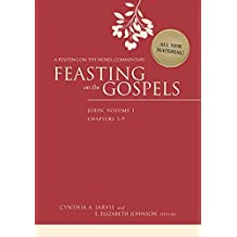 Feasting on the Gospels--John, Volume 1: A Feasting on the Word Commentary