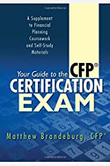 Your Guide to the CFP Certification Exam: A Supplement to Financial Planning Coursework and Self-Study Materials (2019 Edition) Paperback