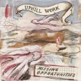 Missing Opportunities by Uphill Work (2014-08-03)