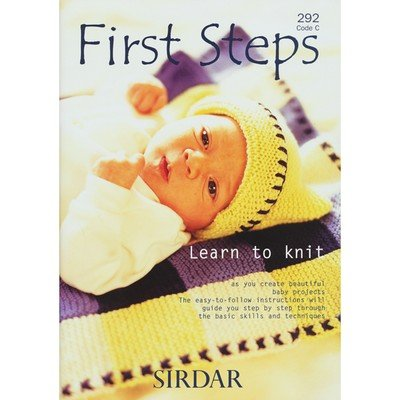 First Steps: Easy Baby Projects - Sirdar Knitting Pattern Book #292