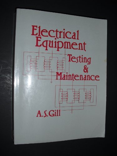 Electrical Equipment: Testing and Maintenance
