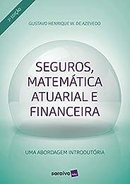 Seguros, matemática atuarial e financeira: Uma aborgadem introdutória