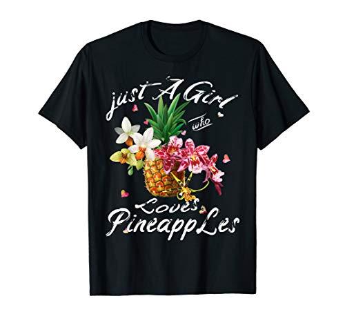 (Aloha Just A Girl Who Loves Shirt Pineapples Flowers Hawaii  T-Shirt)