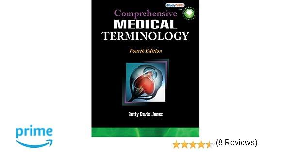 Workbook for Jones' Comprehensive Medical Terminology: Betty Davis ...