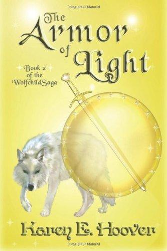 Read Online The Armor of Light: The Wolfchild Saga pdf