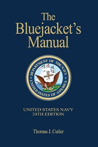 amazon com the bluejacket s manual 24th edition 9781591141532 rh amazon com Blue Jackets Manual 20th Edition Navy Blue Jacket Manual PDF