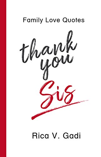 Amazon.com: Family Love Quotes : Thank You, Sis: Tidbits of ...