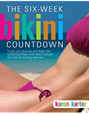Six-Week Bikini Countdown: Tone your butt, abs, and thighs fast combining Pilates with select strength and cardio interval training workouts