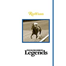 Ruffian: Thoroughbred Legends