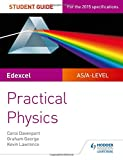Edexcel A-level Physics Student Guide: Practical Physics (Practical Physics As/a)