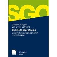 Business Wargaming: Unternehmenswert schaffen und schützen (uniscope. Publikationen der SGO Stiftung)