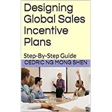 Designing Global Sales Incentive Plans: Step-By-Step Guide