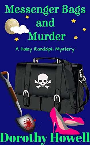 Messenger Bags and Murder (A Haley Randolph Mystery) by [Howell, Dorothy]