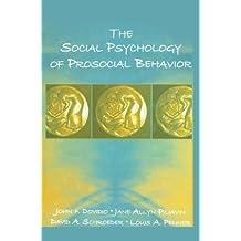 The Social Psychology of Prosocial Behavior