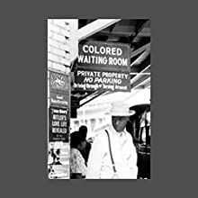 Remembering Jim Crow Radio/TV Program by American RadioWorks Narrated by  uncredited