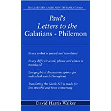 Paul's Letters to the Galatians - Philemon (The LEARNER'S GREEK NEW TESTAMENT Series Book 5)